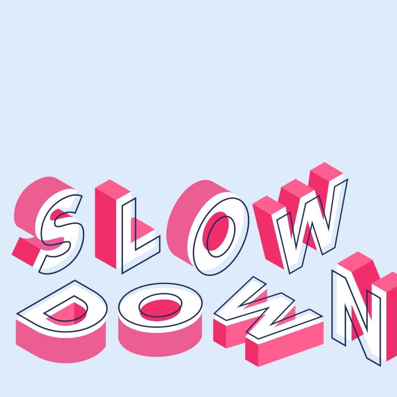 Podcast banner: Slow Down